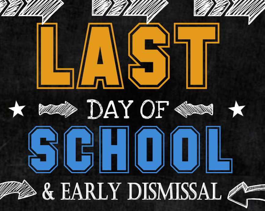 Last Day of School is Thursday, May 30