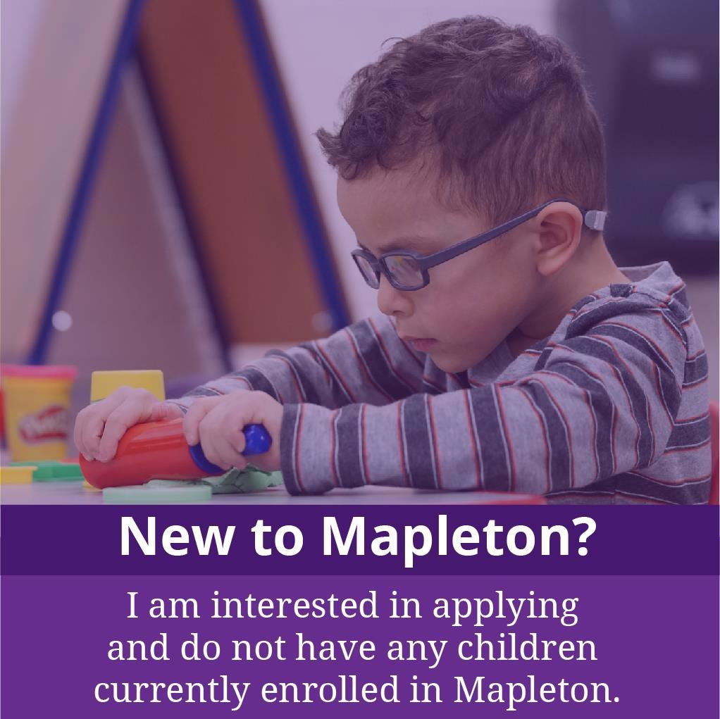 New to Mapleton? I am interested in applying and do not have any children currently enrolled in Mapleton. Link