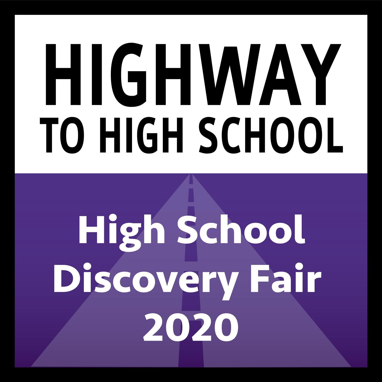 Highway to High School: High School Discovery Fair 2020