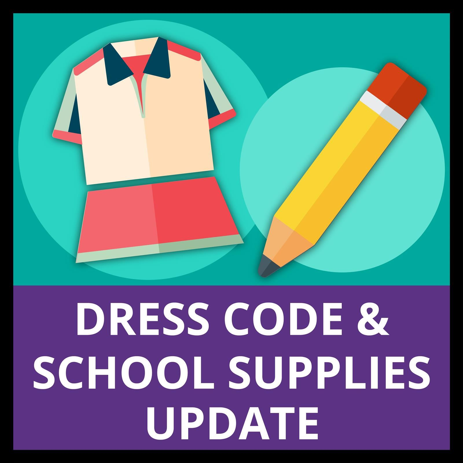 Important updates to our dress code and school supply lists