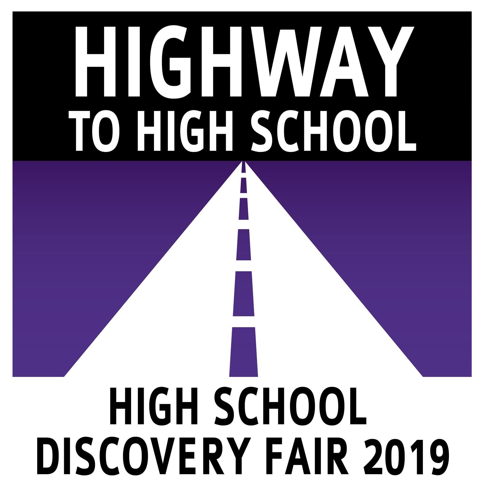 Highway to High School: High School Discovery Fair 2019