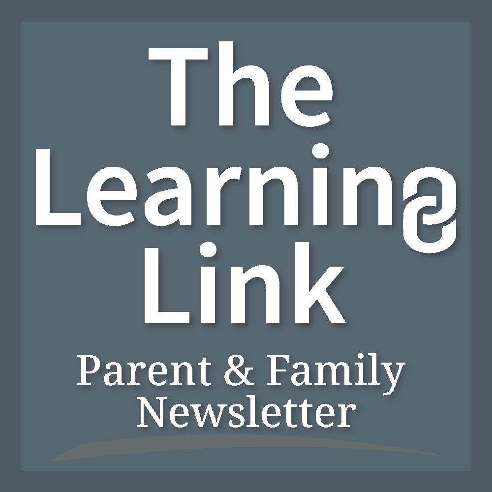 The Learning Link – Parent & Family Newsletter